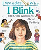 img - for I Wonder Why I Blink: And Other Questions About My Body by Brigid Avison (1993-09-15) book / textbook / text book