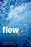 Flow: Nature's Patterns: A Tapestry in Three Parts Reprint edition by Ball, Philip (2011) Paperback
