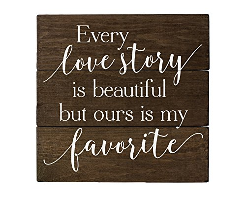 - Elegant Signs Every Love Story is Beautiful but Ours is My Favorite 5th Anniversary Romantic Gifts Rustic Home Decor Rustic Bedroom Decor Rustic Wall Art