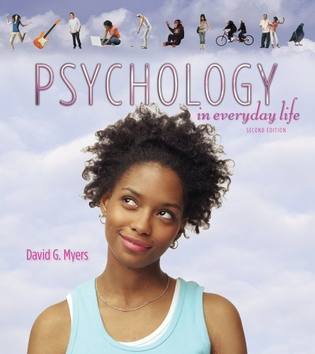 Psychology in Everyday Life 2nd (second) Edition by Myers, David G. published by Worth Publishers (2011)