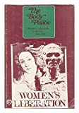 img - for The body politic: writings from the Women's Liberation Movement in Britain, 1969-1972 book / textbook / text book