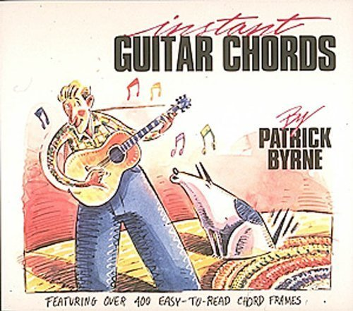 PLAY GUITAR CHORDS WITHOUT FRETTING INSTANT GUITAR CHORDS 400 CHORD FRAMES SFT by Byrne, Patrick (1990) Paperback ()