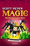 an unwelcome quest by scott meyer - Abenteuer lass nach: Roman (Magic 2.0 3) (German Edition)