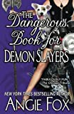 The Dangerous Book for Demon Slayers (A Biker Witches Novel) (Volume 2)