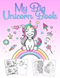 My Big Unicorn Book: A wonderful unicorn activity and coloring book for girls from 4 to 12 years with puzzles, 60 beautiful pictures for coloring and unicorn-drawing courses by