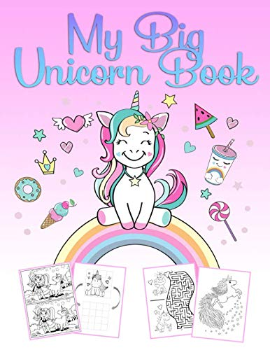 My Big Unicorn Book: A wonderful unicorn activity and coloring book for girls from 4 to 12 years with puzzles, 60 beautiful pictures for coloring and unicorn-drawing courses by Maria Fairy