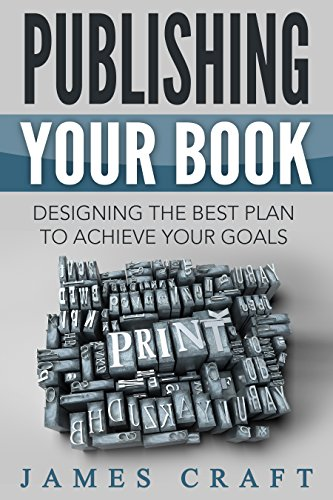 Download PDF Publishing Your Book - Designing the Best Plan to Achieve Your Goals