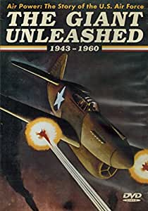 Air Power: The Story of the U.S. Air Force the Giant Unleashed 1943-1960