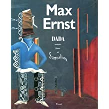Max Ernst: Dada and the Dawn of Surrealism (Art & Design) by William A. Camfield (1993-03-24)