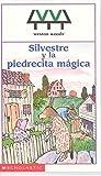 Silvestre Y La Piedrecita Magica / Sylvester and the Magic Pebble (Spanish Edition)