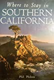 Where to Stay in Southern California, Phil Philcox, 1556505736