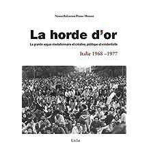 Horde d'or (La): Grande vague révolutionnaire et créative, politique et existentielle (La)