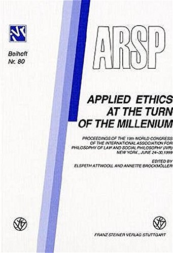 Applied Ethics at the Turn of the Millenium: Proceedings of the 19th World Congress of the International Association for