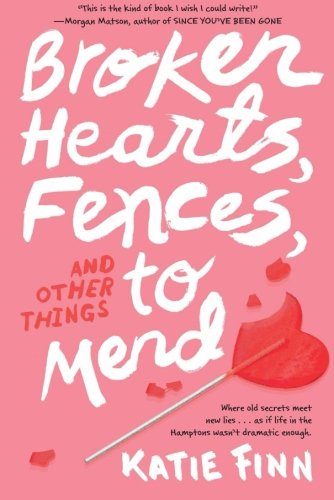 Broken Hearts, Fences and Other Things to Mend (A Broken Hearts & Revenge Novel)
