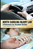 img - for North Carolina Injury Law: A Reference for Accident Victims by David Daggett (2014-05-13) book / textbook / text book
