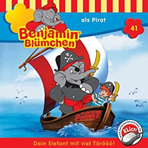 Benjamin als Pirat (Benjamin Blümchen 41) Hörspiel