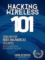 HACKING WIRELESS 101: Cómo hackear redes inalámbricas fácilmente! (Spanish Edition)