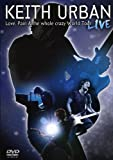Keith Urban: Love, Pain & the Whole Crazy World Tour - Live