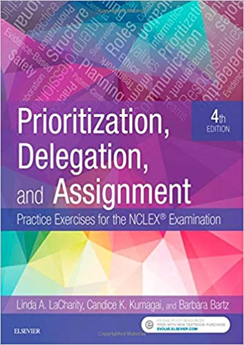 prioritization delegation and assignment practice exercises for the nclex examination 4th edition