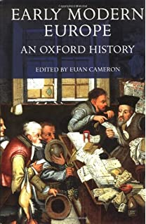 A history of modern europe from the renaissance to the age of early modern europe an oxford history fandeluxe Choice Image