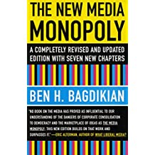The New Media Monopoly: A Completely Revised and Updated Edition With Seven New Chapters