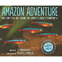 Amazon Adventure: How Tiny Fish Are Saving the World's Largest Rainforest (Scientists in the Field (Paperback))
