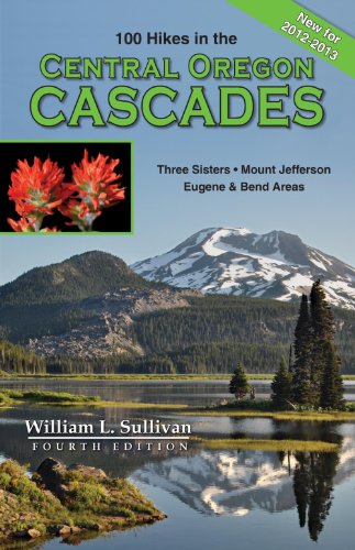 100 Hikes / Travel Guide: Central Oregon Cascades