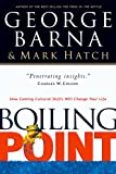 img - for Boiling Point: How Coming Cultural Shifts Will Change Your Life book / textbook / text book