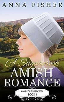 A Sugarcreek Amish Romance (Amish of Sugarcreek Romance Series Book 1) by [Fisher, Anna]