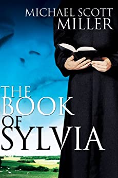 The Book of Sylvia by [Miller, Michael Scott]
