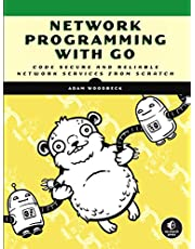 Network Programming with Go: Code Secure and Reliable Network Services from Scratch