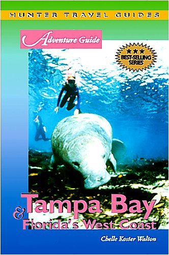 Tampa Bay & Florida's West Coast Adventure Guide (Adventure - Armands St Florida