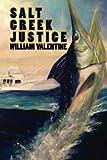 Salt Creek Justice, William Valentine, 0989475409