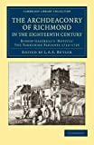 The Archdeaconry of Richmond in the Eighteenth Century, , 1108061931