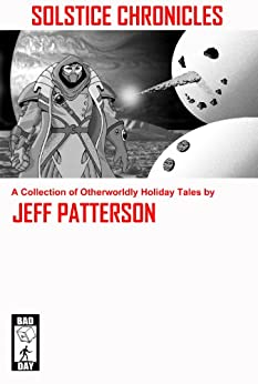 Solstice Chronicles by [Patterson, Jeff]