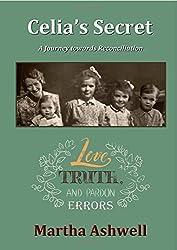 Celia's Secret: A Journey towards Reconciliation by Martha Ashwell (2015-06-03)