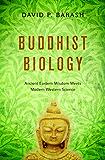 Buddhist Biology: Ancient Eastern Wisdom Meets Modern Western Science