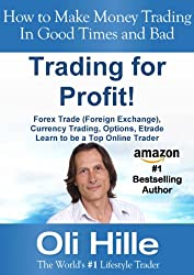 Trading for a Profit ! - Forex Trading, Currency Trading, Options, Trading, Traders, Trade, FX, , Learn to Trade, Trading for a Living, Trading in the ... Market Wizards, Financial Markets, Book 1)