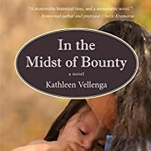 In the Midst of Bounty Audiobook by Kathleen Vellenga Narrated by Kathleen Vellenga