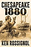 CHESAPEAKE 1880 (Steamboats & Oyster Wars: The News Reader Book 2)