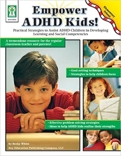 Empower Adhd Kids Practical Strategies To Assist Children With