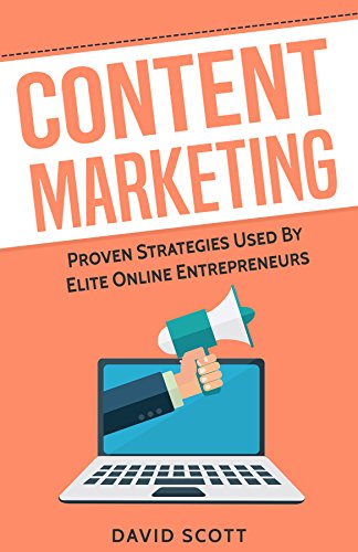Content Marketing: Proven Strategies Used By Elite Online Entrepreneurs