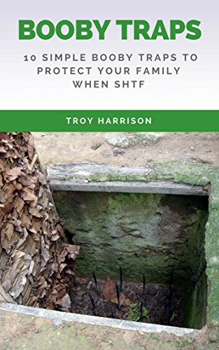 Survival Prepper's Booby Trap Handbook: 10 Simple Booby Traps To Protect Your Family When SHTF by [Harrison, Troy]