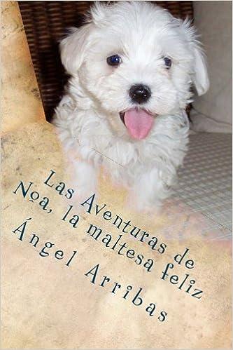 Libros de formato epub gratis Las Aventuras de Noa, la maltesa feliz 1501093835 PDF MOBI