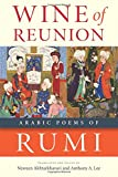 Wine of Reunion: Arabic Poems of Rumi (Arabic Language and Literature Series)