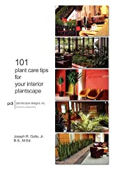 101 Plant Care Tips for Your Interior Plantscape