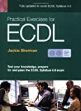 Practical Exercises for ECDL 4 (ECDL Practical Exercises)