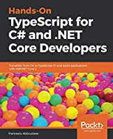 Hands-On TypeScript for C# and .NET Core Developers Front Cover