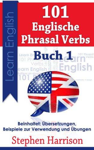 Download 101 Englische Phrasal Verbs (Verben mit Präpositionen) – Buch 1 (German Edition) Pdf