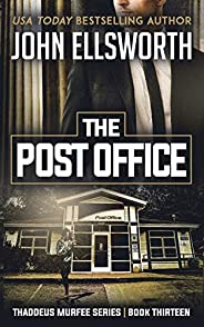 The Post Office (Thaddeus Murfee Legal Thriller Series Book 13)